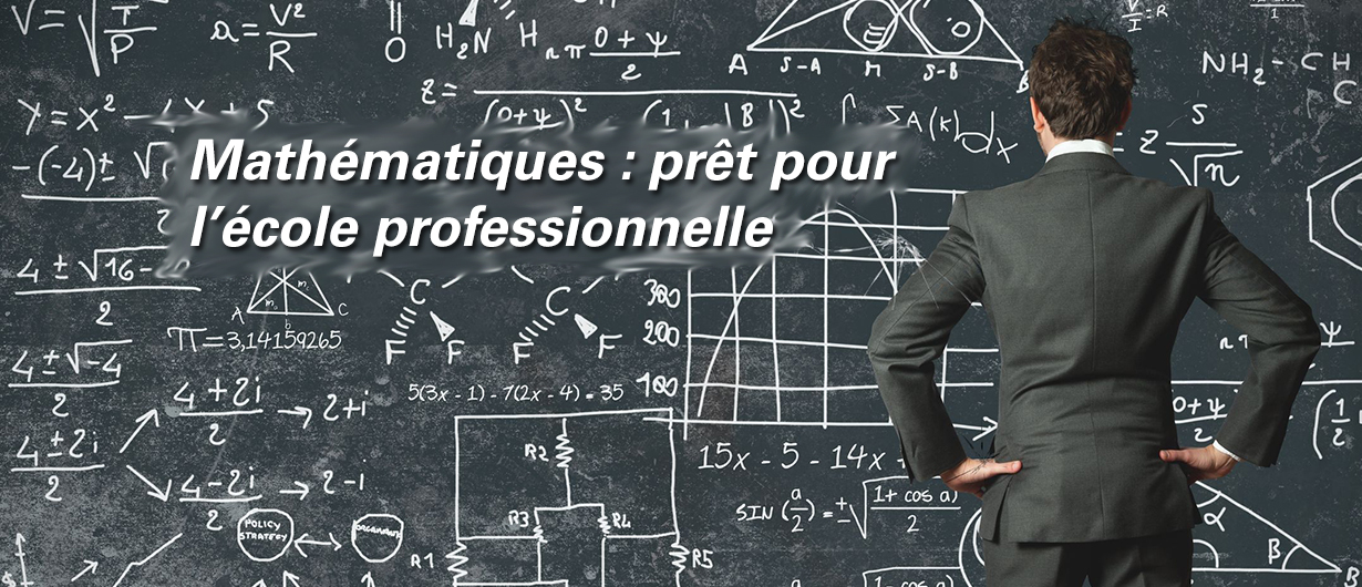 Mathématiques : prêt pour l'école professionnelle